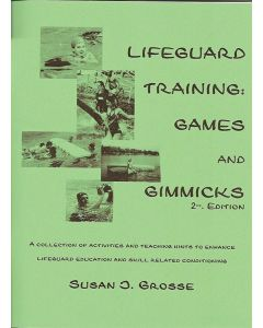 Lifeguard Training Games and Gimmicks 2nd Ed.