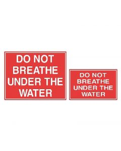 Do Not Breathe Under The Water Sign