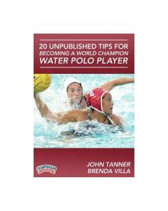 20 Unpublished Tips for Becoming a World Champion Water Polo Player