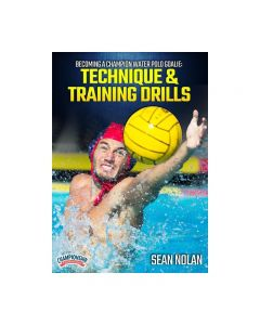 Becoming a Champion Water Polo Goalie: Technique & Training Drills