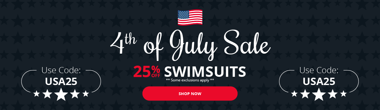 4th of July sale! 25% OFF Swimsuits!