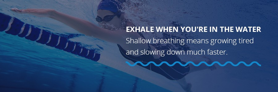 exhale while you're in the water