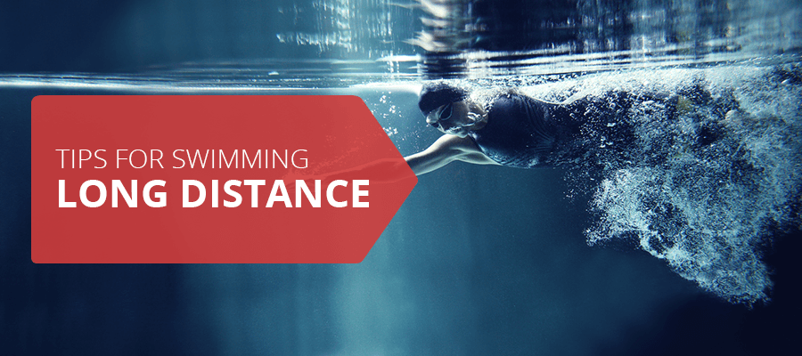 Tips for Swimming Long Distance